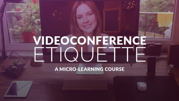 Videoconference Etiquette Micro-Learning Course