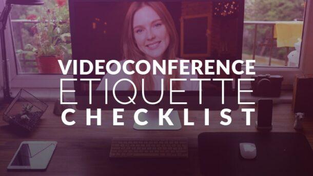 Videoconference Etiquette Checklist